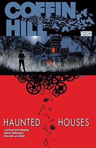 Coffin Hill Vol. 3: Haunted Houses by Caitlin Kittredge, Inaki Miranda