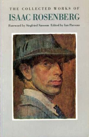Collected Works of Isaac Rosenberg by Isaac Rosenberg