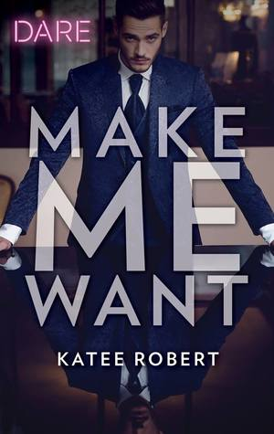 Make Me Want by Katee Robert