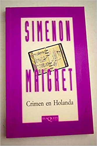 Crimen en Holanda by Georges Simenon