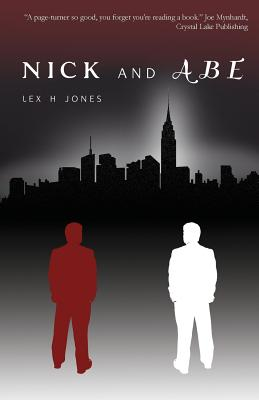 Nick and Abe by Lex H. Jones