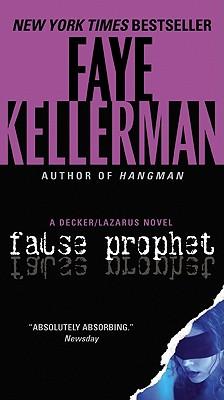 False Prophet: A Decker/Lazarus Novel by Faye Kellerman