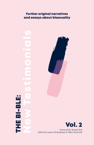 The Bi-ble: New Testimonials by Lauren Nickodemus, Ellen Desmond
