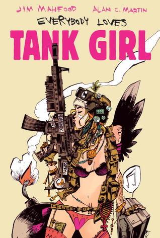 Everybody Loves Tank Girl by Alan C. Martin, Jim Mahfood