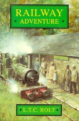 Railway Adventure by L.T.C. Rolt