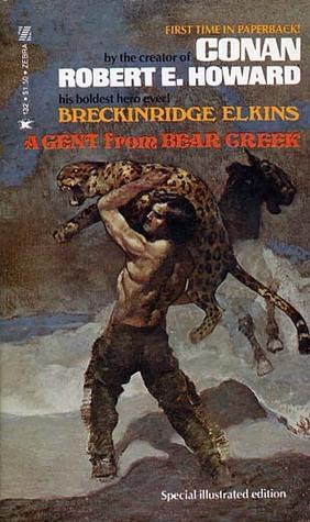 A Gent From Bear Creek by Robert E. Howard, Tim Kirk
