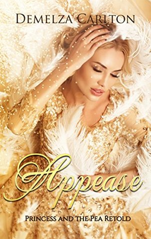 Appease: Princess and the Pea Retold by Demelza Carlton