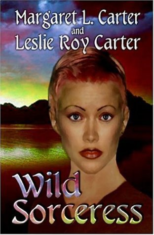 Wild Sorceress by Leslie Roy Carter, Margaret L. Carter