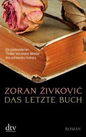 Das letzte Buch by Astrid Philippsen, Zoran Živković