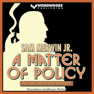 A Matter of Policy An Amy Brewster Mystery by Janelle Bigham, Sam Merwin Jr.