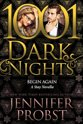 Begin Again: A Stay Novella by Jennifer Probst