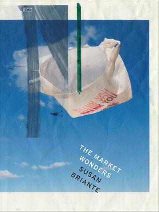 The Market Wonders by Susan Briante