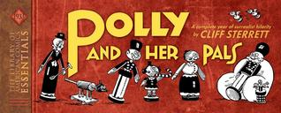 LOAC Essentials Volume 3: Polly and Her Pals by Cliff Sterrett, Dean Mullaney, Bruce Canwell