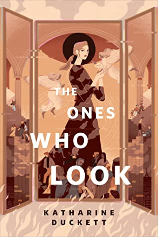 The Ones Who Look by Katharine Duckett