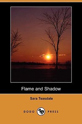 Flame and Shadow by Sara Teasdale