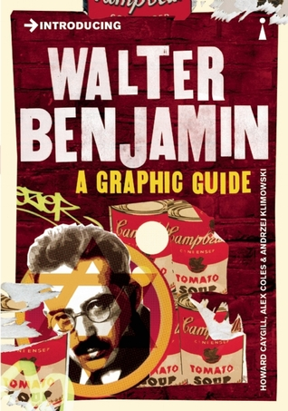 Introducing Walter Benjamin: A Graphic Guide by Howard Caygill, Alex Coles, Andrzej Klimowski