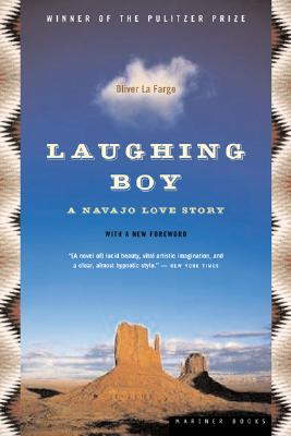 Laughing Boy: A Navajo Love Story by Oliver La Farge