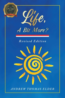 Life, A Bit More?: Revised Edition by Andrew Elder