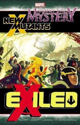 Journey into Mystery/New Mutants: Exiled by Carmine Di Giandomenico, Dan Abnett, Andy Lanning, Kieron Gillen