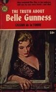 The Truth About Belle Gunness by Lillian de la Torre