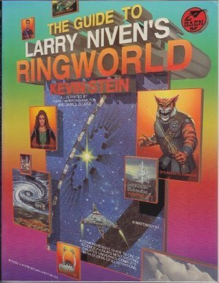 The Guide to Larry Niven's Ringworld by Kevin Stein, Todd Hamilton, James Clouse