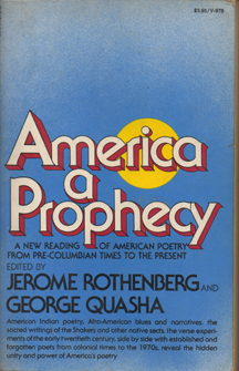 America, a Prophecy: A New Reading of American Poetry from Pre-Columbian Times to the Present by Jerome Rothenberg, George Quasha