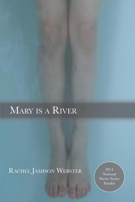 Mary is a River by Rachel Jamison Webster