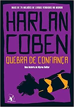 Quebra de confiança by Harlan Coben, Alves Calado