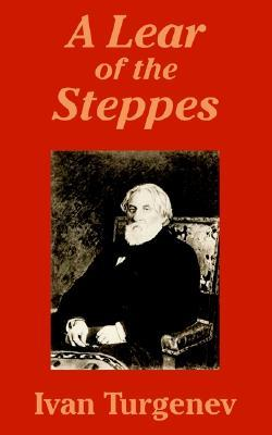 A Lear of the Steppes by Ivan Turgenev