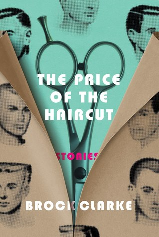 The Price of the Haircut by Brock Clarke