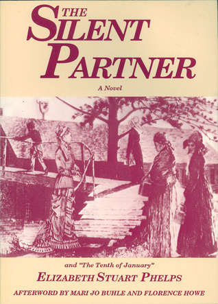 The Silent Partner: Including The Tenth of January by Mari Jo Buhle, Elizabeth Stuart Phelps