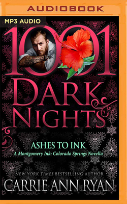 Ashes to Ink: A Montgomery Ink: Colorado Springs Novella by Carrie Ann Ryan