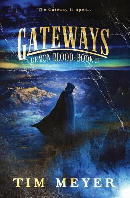Gateways: A Novel of Supernatural Demon Horror by Tim Meyer