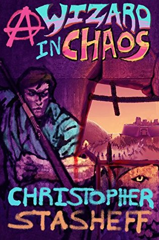 A Wizard in Chaos (Chronicles of the Rogue Wizard Book 5) by Christopher Stasheff