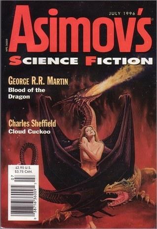 Asimov's Science Fiction, July 1996 (Asimov's Science Fiction, #247) by Jessica Amanda Salmonson, Karawynn Long, W. Gregory Stewart, Erwin S. Strauss, Robert Silverberg, Gardner Dozois, Daniel Marcus, Norman Spinrad, George R.R. Martin, R. Neube, Charles Sheffield
