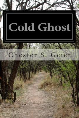 Cold Ghost by Chester S. Geier