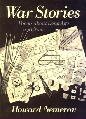 War Stories: Poems about Long Ago and Now by Howard Nemerov