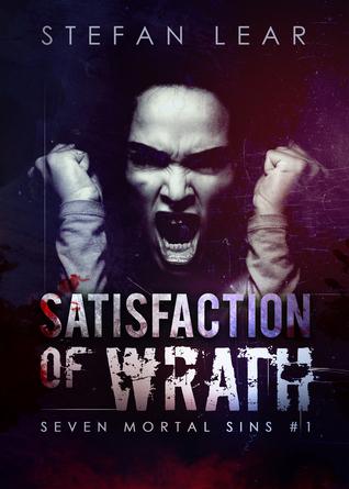 Satisfaction of Wrath by Stefan Lear