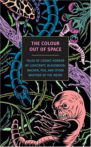 The Colour Out of Space: Tales of Cosmic Horror by Lovecraft, Blackwood, Machen, Poe, and Other Masters of the Weird by Douglas Thin, Robert W. Chambers, Algernon Blackwood, Arthur Machen, Bram Stoker, Henry James, Edgar Allan Poe, Matthew Phipps Shiel, Ambrose Bierce, H.P. Lovecraft, Walter de la Mare
