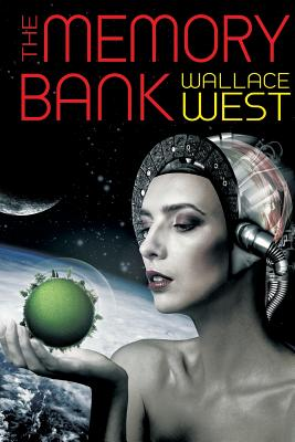 The Memory Bank by Wallace West