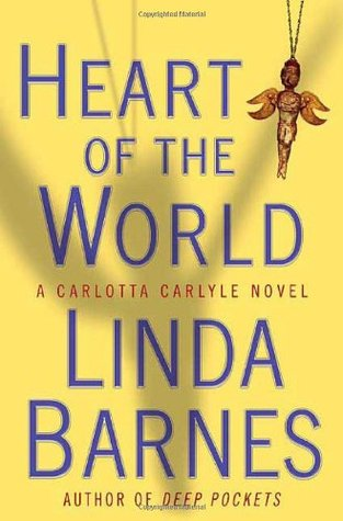 Heart of the World by Linda Barnes