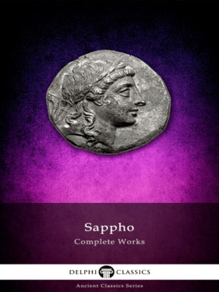 Delphi Complete Works of Sappho (Illustrated) by Sappho