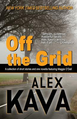 Off the Grid: (A Maggie O'Dell Collection) by Alex Kava