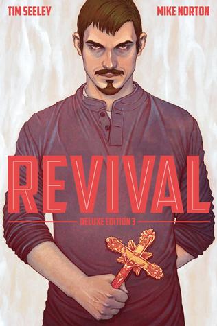 Revival - Deluxe Collection, Volume 3 by Emilio Laiso, Jenny Frison, Daniel Warren Johnson, Mike Norton, Crank!, Mark Englert, Tim Seeley