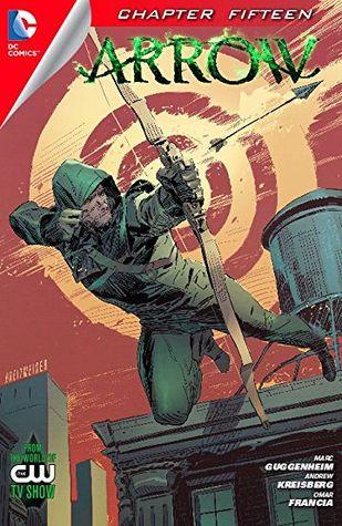 Arrow (2012- ) #15 by Katherine Walczak, Andrew Kreisberg, Omar Francia, Marc Guggenheim