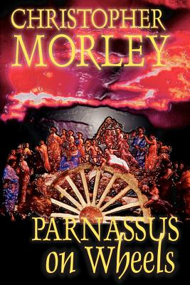 Parnassus on Wheels by Christopher Morley, Fiction by Christopher Morley