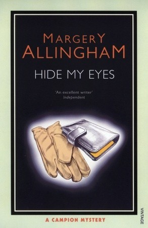 Hide My Eyes by Margery Allingham