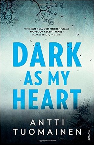 Dark As My Heart by Lola Rogers, Antti Tuomainen