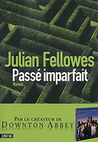 Passé imparfait by Jean Szlamowicz, Julian Fellowes
