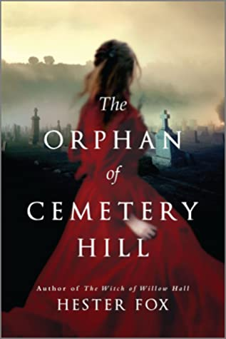 The Orphan of Cemetery Hill: A Novel by Hester Fox